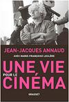 Une Vie Pour Le Cinema Jj Annaud