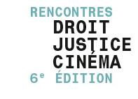Rencontres Droit, justice et cinéma - 6e édition